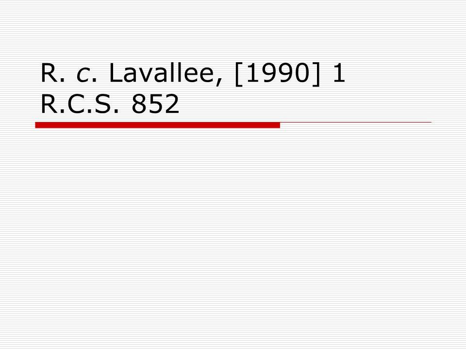 R. c. Lavallee, [1990] 1 R.C.S. 852